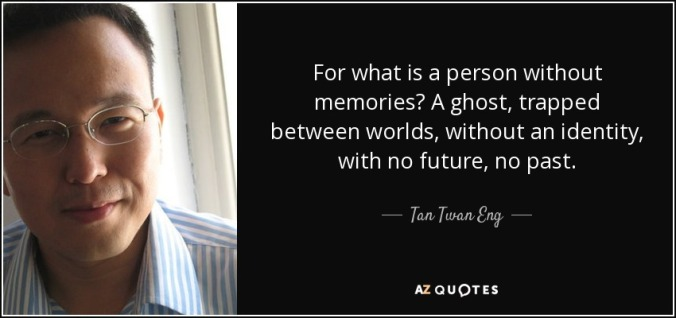 quote-for-what-is-a-person-without-memories-a-ghost-trapped-between-worlds-without-an-identity-tan-twan-eng-49-23-04